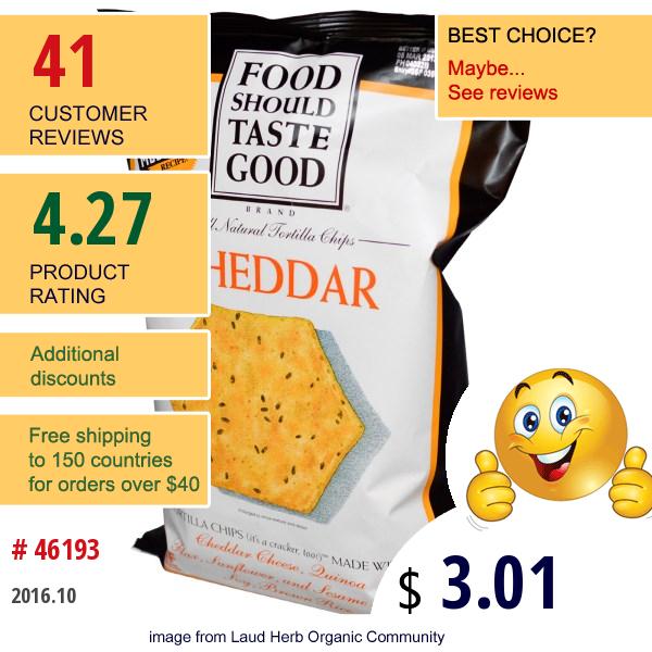 Food Should Taste Good, All Natural Tortilla Chips, Cheddar, 5.5 Oz (156 G)