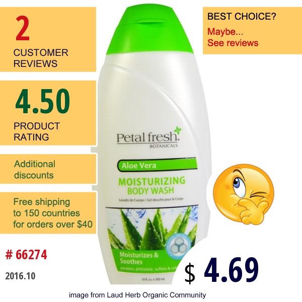 Petal Fresh, Botanicals, Moisturizing Body Wash, Aloe Vera, 10 Fl Oz (300 Ml)