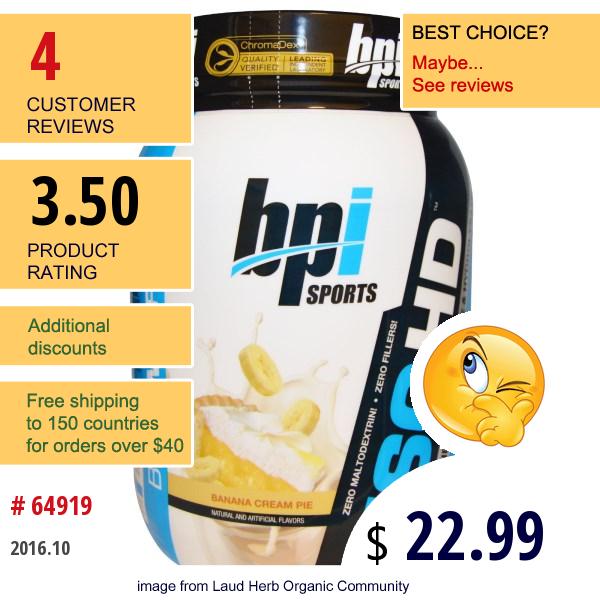 Bpi Sports, Iso Hd, 100% Whey Protein Isolate & Hydrolysate, Banana Cream Pie, 1.6 Lbs (720 G)