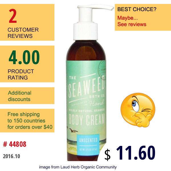 Seaweed Bath Co., Wildly Natural Seaweed Body Cream, Unscented, 6 Fl Oz (177 Ml)