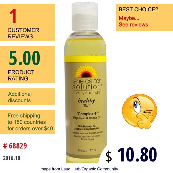 The Jane Carter Solution, Healthy Hair, Complex 4, Replenish & Repair Oil, 6 Fl Oz (177 Ml)