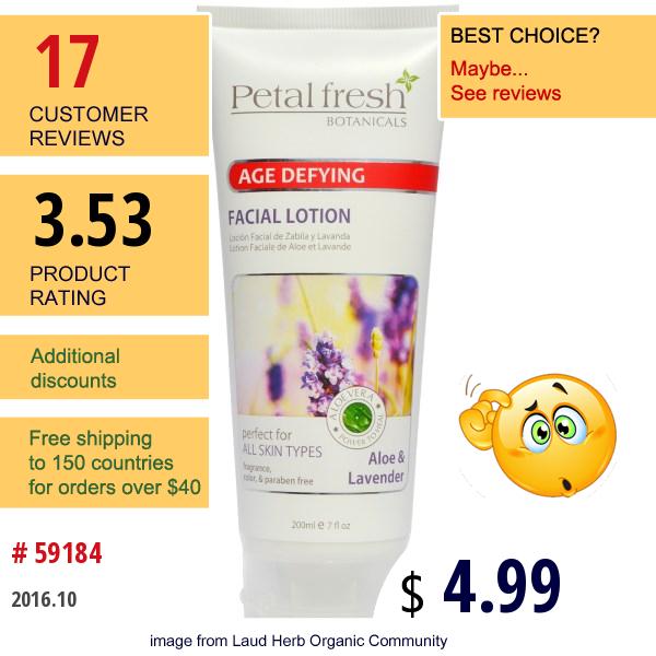 Petal Fresh, Botanicals, Age Defying Facial Lotion, Aloe & Lavender, 7 Fl Oz (200 Ml)