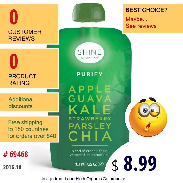 Shine Organics, Purify, Apple, Guava, Kale, Strawberry, Parsley, Chia, 4 Pouches, 4.22 Oz (120 G) Each