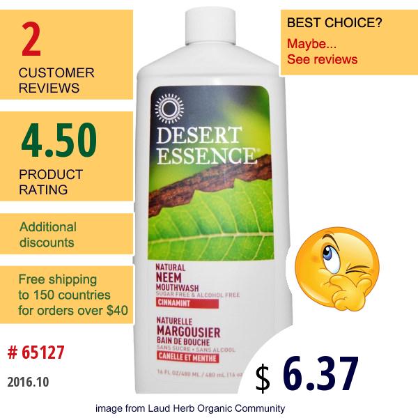 Desert Essence, Natural Neem Mouthwash, Cinnamint, 16 Fl Oz (480 Ml)