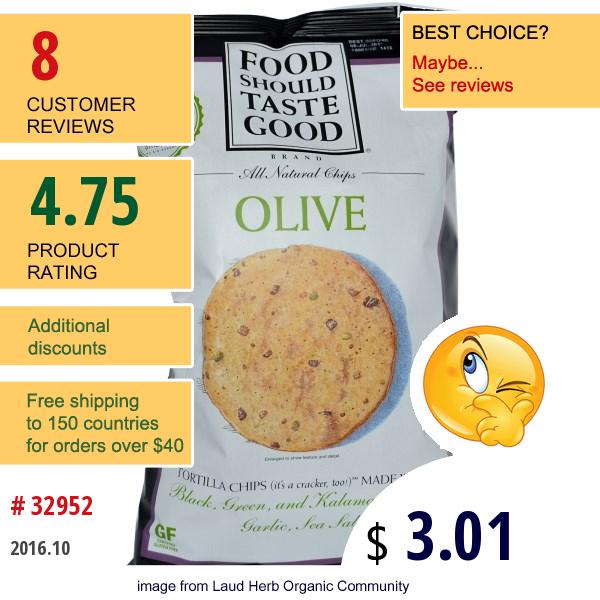 Food Should Taste Good, All Natural Chips, Olive, 6 Oz (170 G)
